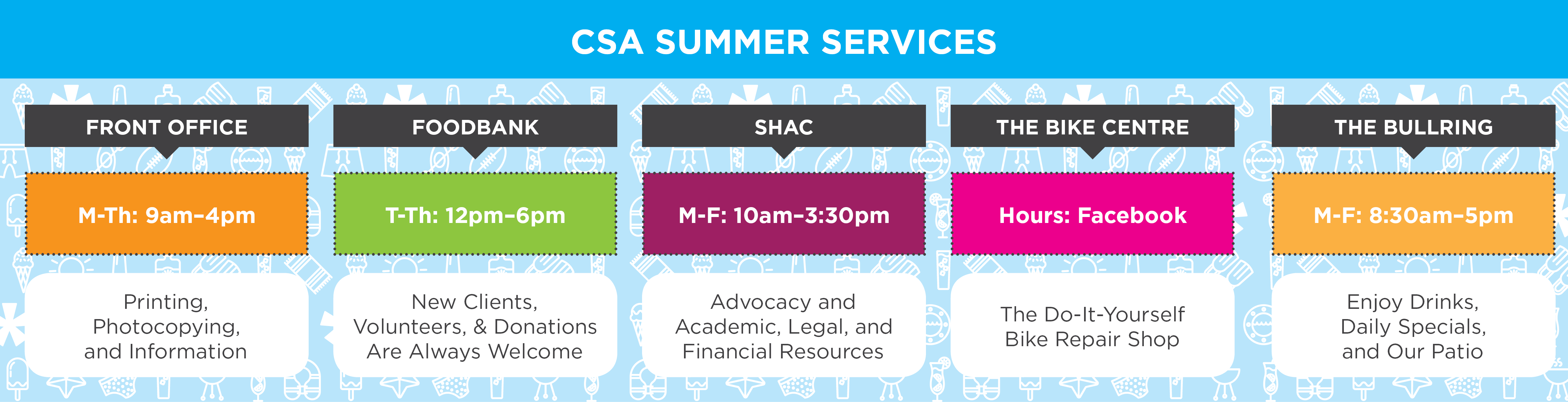 CSA Summer Services: CSA Front Office, FoodBank, SHAC, The Bike Centre, The Bullring